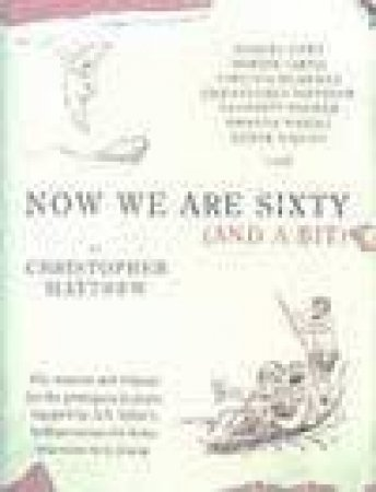 Now We Are Sixty (And A Bit) - CD by Christopher Matthew