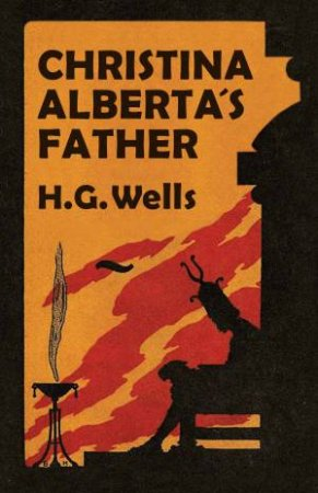 Christina Alberta's Father by H. G. Wells & Michael Sherborne