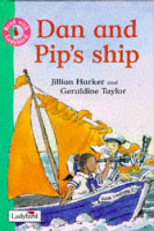 Get Ready For Reading: Dan & Pip's Ship by Various