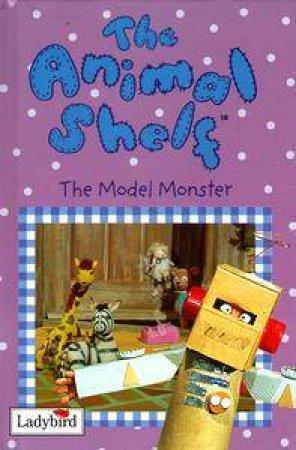 Animal Shelf: The Model Monster by Various