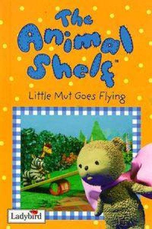 Animal Shelf: Little Mut Goes Flying by Various