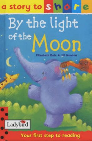 A Story To Share: By The Light Of The Moon by Elizabeth Dale