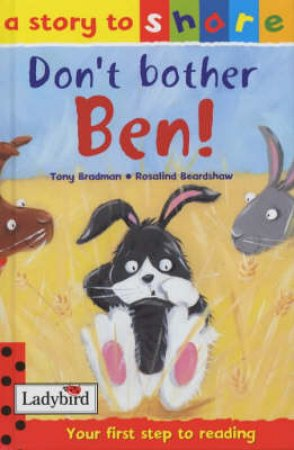 A Story To Share: Don't Bother Ben! by Tony Bradman