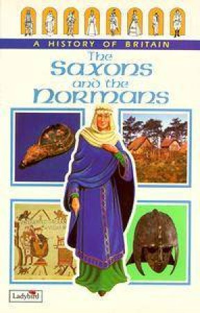 A History Of Britain: The Saxons & The Normans by Various