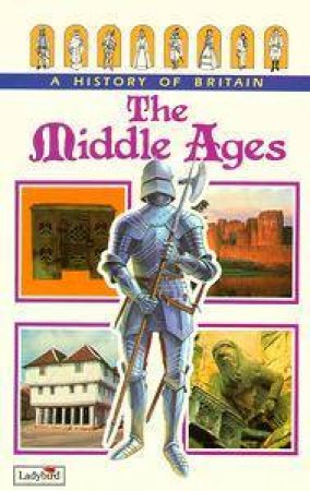 A History Of Britain: The Middle Ages by Various