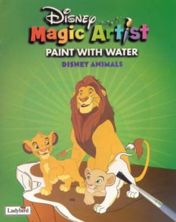 Disney Magic Artist Paint With Water: Disney Animals by Various