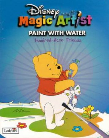 Disney Magic Artist Paint With Water: Hundred-Acre Friends by Various