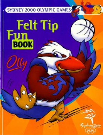 Sydney 2000 Olympics Felt-Tip Funbook by Various