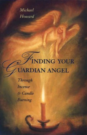 Finding Your Guardian Angel by Michael Howard