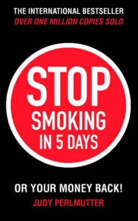 Stop Smoking In Five Days by Judy Perlmutter