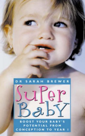 Super Baby by Dr Sarah Brewer