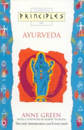 Thorsons Principles Of Ayurveda by Anne Green