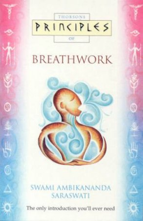 Thorsons Principles Of Breathwork by Swami Ambikananda Saraswati