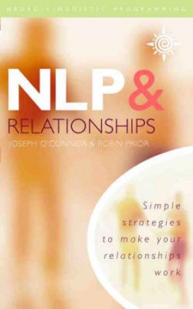 NLP And Relationships by J O'Connor & R Prior