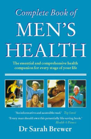 The Complete Book Of Men's Health by Dr Sarah Brewer
