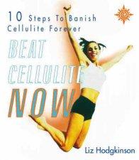 Beat Cellulite Now