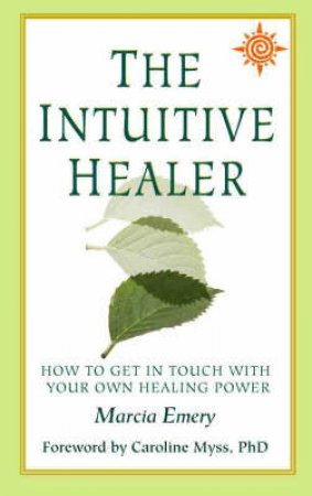 The Intuitive Healer by Marcia Emery