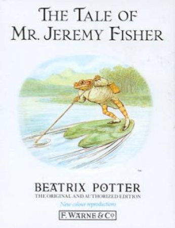 Peter Rabbit & Friends: The Tale Of Mr Jeremy Fisher by Beatrix Potter