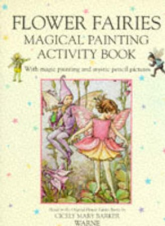 Flower Fairies Magical Painting Activity Book by Cicely Mary Barker