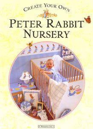 Create Your Own Peter Rabbit Nursery by Beatrix Potter