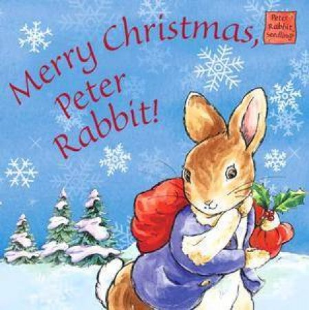 Peter Rabbit Seedlings: Merry Christmas, Peter Rabbit! by Beatrix Potter