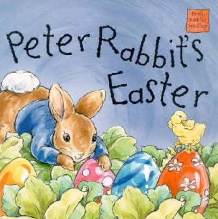 Peter Rabbit Seedlings Lift-The-Flap: Peter Rabbit's Easter by Beatrix Potter