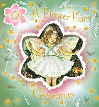 Flower Fairies Friends: A Flower Fairy Christmas by Cicely Mary Barker