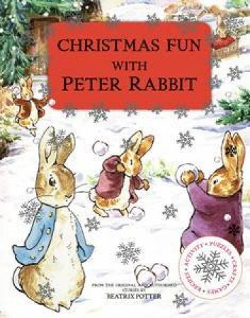 Christmas Fun With Peter Rabbit by Potter Beatrix