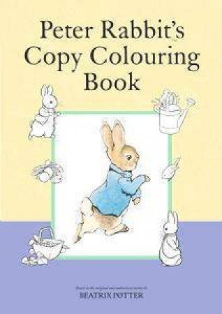 Peter Rabbit's Copy Colouring by Beatrix Potter