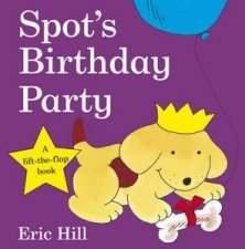 Spots Birthday Party A LifttheFlap Book