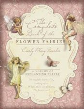 The Complete Book of the Flower Fairies A Volume of Enchanting Poetry