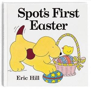 Spot's First Easter by Eric Hill
