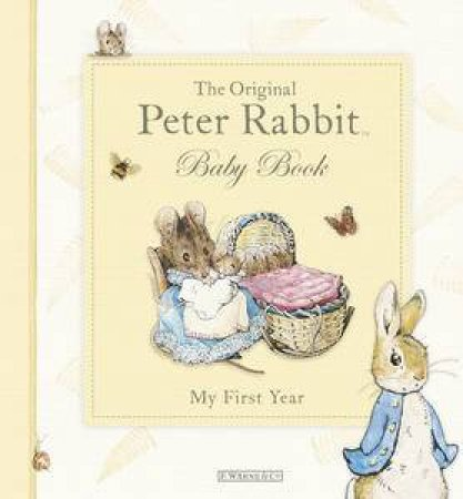 The Original Peter Rabbit Baby Book: My First Year by Beatrix Potter