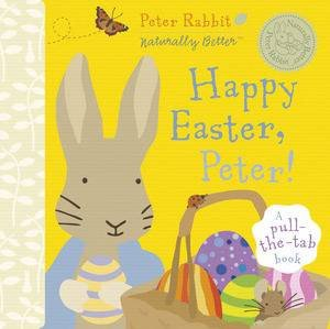 Peter Rabbit Naturally Better: Happy Easter Peter! by Beatrix Potter
