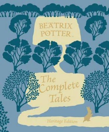 Beatrix Potter: The Complete Tales Heritage Edition by Beatrix Potter
