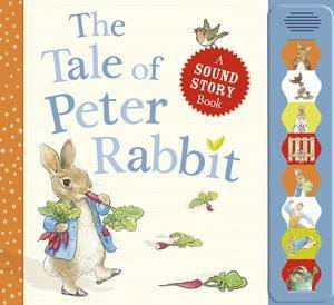 Tale of Peter Rabbit A Sound Story Book