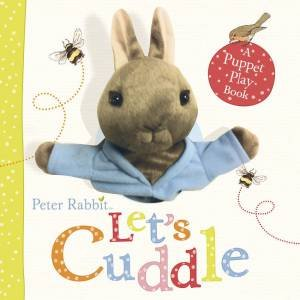 Peter Rabbit: Let's Cuddle: A Puppet Play Book by Beatrix Potter