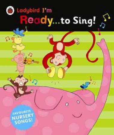 Ladybird I'm Ready to Sing: Big Book by Various