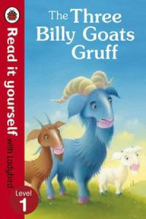 Read it Yourself: Level 1: The Three Billy Goats Gruff