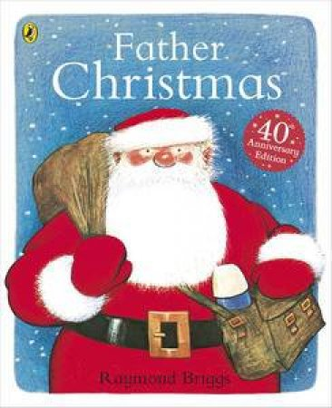 Father Christmas (40th Anniversary Edition) by Raymond Briggs