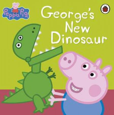 Peppa Pig: George's New Dinosaur by Ladybird