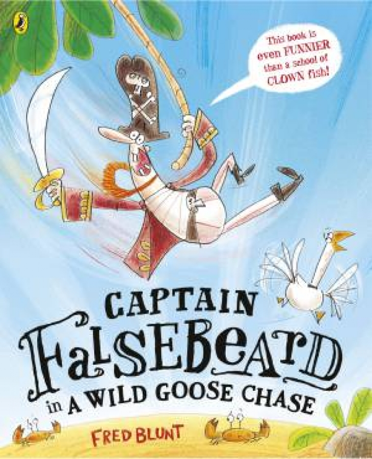 Captain Falsebeard In A Wild Goose Chase by Fred Blunt [Paperback]