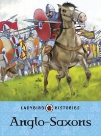 Ladybird Histories: Anglo-Saxons by Various