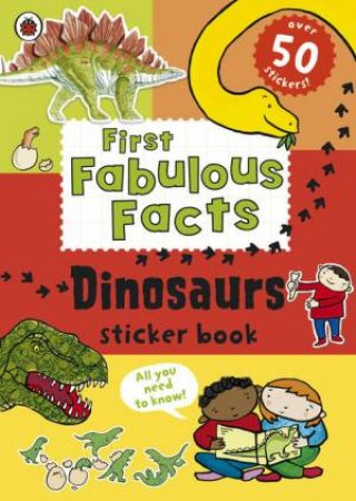 Ladybird First Fabulous Facts: Dinosaur Sticker Book by Various