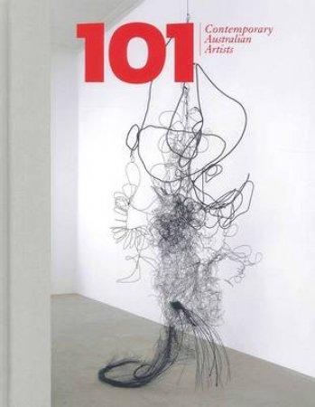 101 Contemporary Australian Artists by Kelly Gellatly