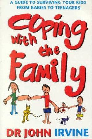 Coping With The Family by Dr John Irvine