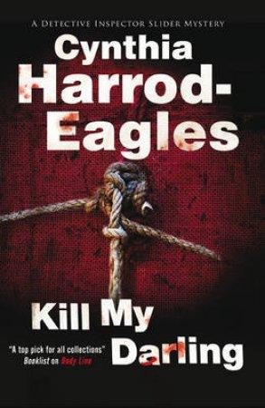 Kill My Darling by Cynthia Harrod-Eagles