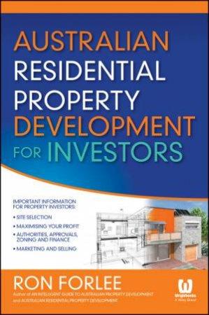 Australian Residential Property Development for Investors by Ron Forlee