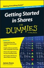 Getting Started In Shares For Dummies - 3rd Australian Edition by James Dunn