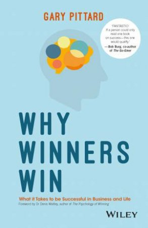 Why Winners Win: How To Avoid The Pitfalls And Fast Track Your Path To Success In Sales by Gary Pittard